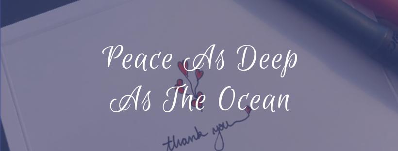 Peace As Deep As The Ocean