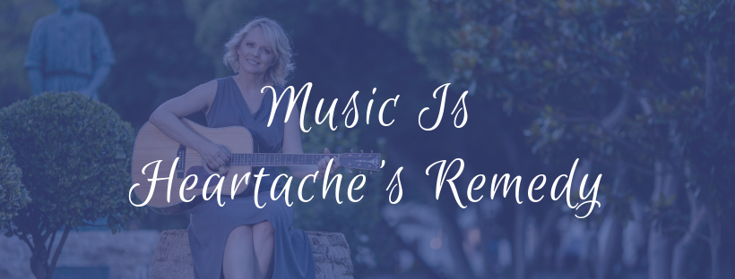 Music Is Heartache's Remedy