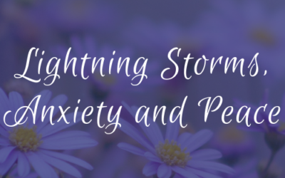 Lightning Storms, Anxiety and Peace