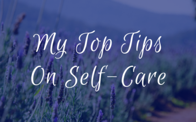 My Top Tips On Self-Care
