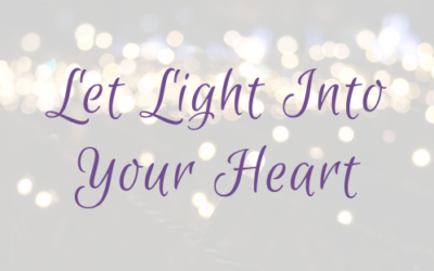Let Light Into Your Heart