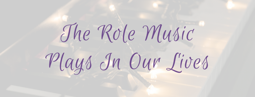 The Role Music Plays In Our Lives