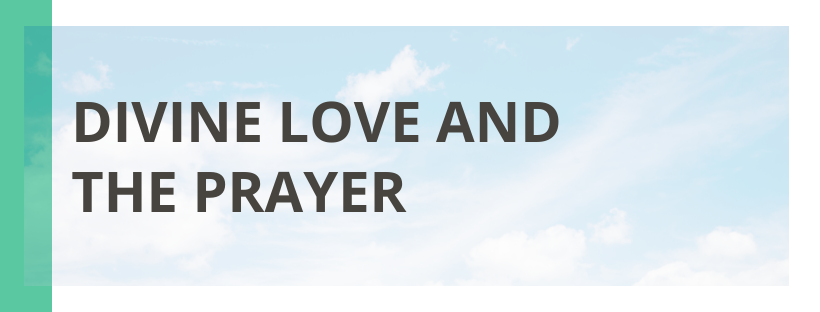 Divine Love and The Prayer