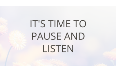 It's Time To Pause And Listen