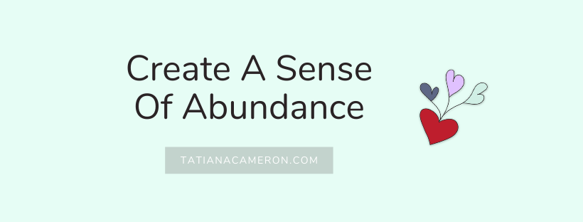 Create A Sense Of Abundance