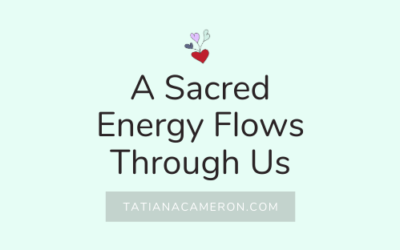 A Sacred Energy Flows Through Us