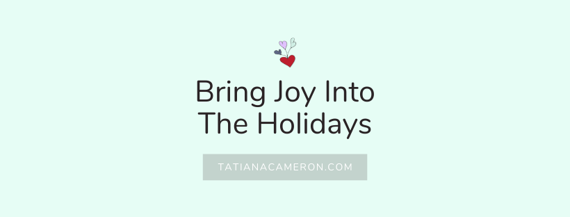 Bring Joy Into The Holidays