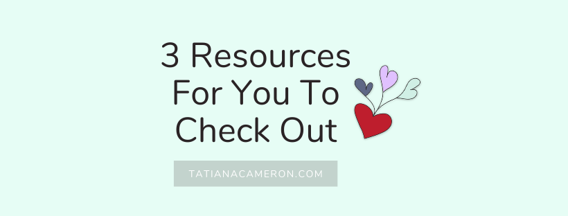 3 Resources For You To Check Out