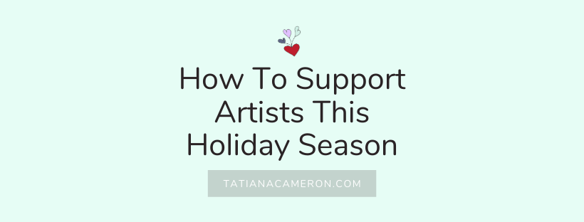 How To Support Artists This Holiday Season