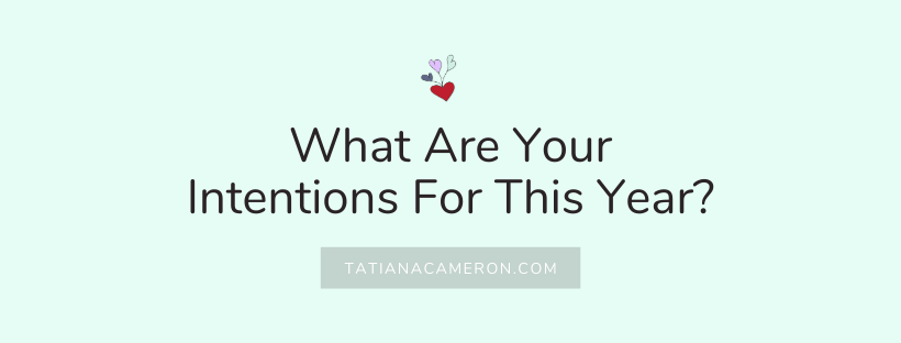 What Are Your Intentions For This Year?